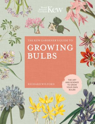 Kew Guide to Growing Bulbs