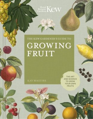 Kew Guide to Growing Fruit